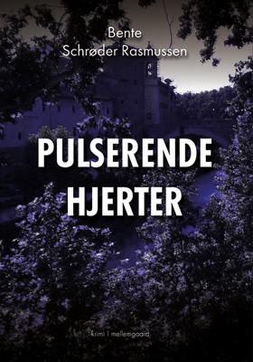 Pulserende hjerter Bente Schrøder Rasmussen 9788772187273