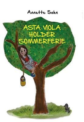 Asta Viola holder sommerferie Annette Sohn 9788772187419