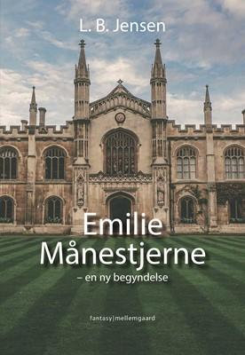 EMILIE MÅNESTJERNE - en ny begyndelse L.B.  Jensen 9788772188522
