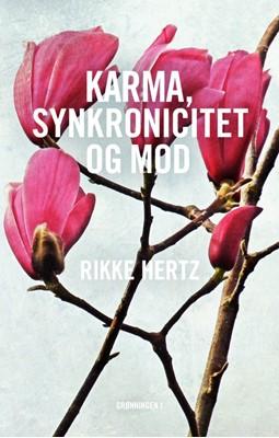 Karma, synkronicitet og mod Rikke Hertz 9788793825789
