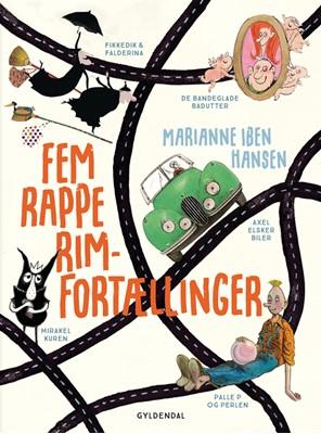 Fem rappe rim-fortællinger Bo Odgaard Iversen, Hanne Bartholin, Jon Ranheimsæter, Marianne Iben Hansen, Bodil Molich 9788702293814