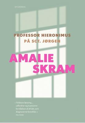 Professor Hieronimus og På Sct. Jørgen Amalie Skram 9788702294989