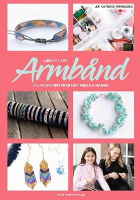 Lær at lave armbånd Augusta, Katrine Memborg 9788740060546