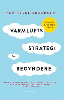 Varmluftsstrategi for begyndere Per Helge Sørensen 9788702288445