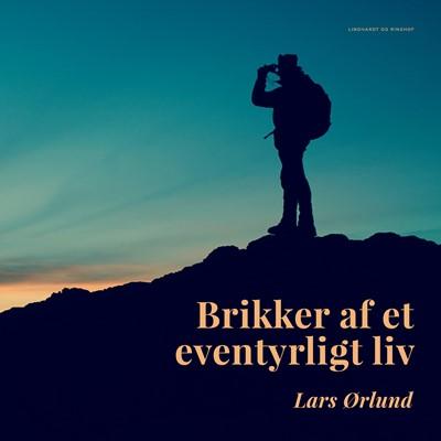 Brikker af et eventyrligt liv Lars Ørlund 9788726159332