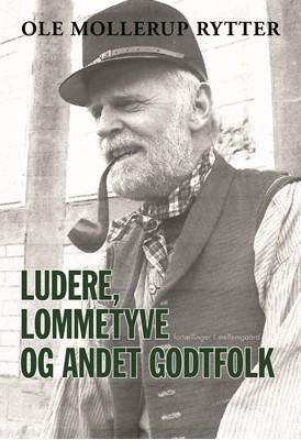 Ludere, lommetyve og andet godtfolk  Ole Mollerup  Rytter 9788772188560