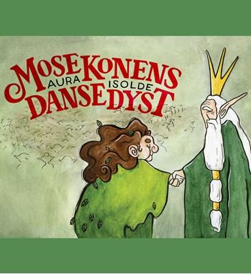 Mosekonens dansedyst Aura Isolde 9788793927162
