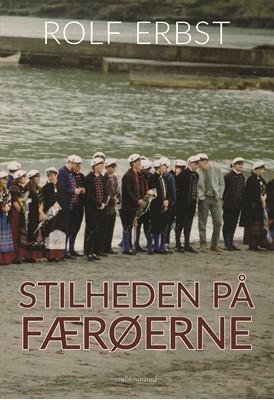 Stilheden på Færøerne Rolf  Erbst 9788772188751