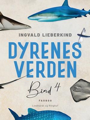 Dyrenes verden. Bind 4 Ingvald Lieberkind 9788726012361