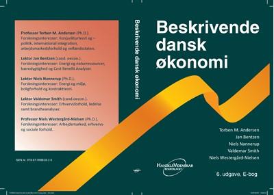 Beskrivende dansk økonomi Valdemar Smith, Jan Bentzen, Torben M Andersen, Niels Westergård-Nielsen, Niels Nannerup 9788799881826