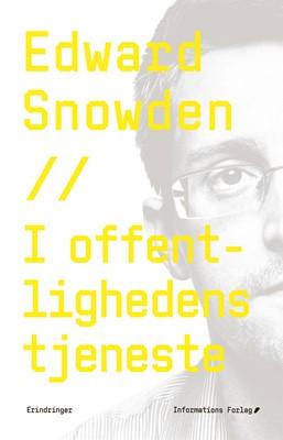 I offentlighedens tjeneste Edward  Snowden 9788793773516