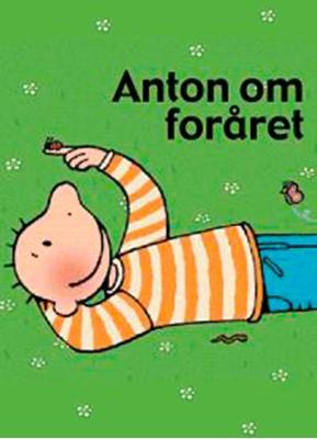 Anton om foråret Annemie Berebrouckx 9788772248684