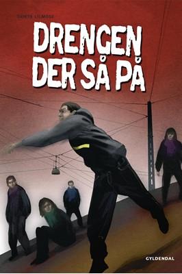 Dystopia - Drengen der så på Dorte Lilmose 9788762519336