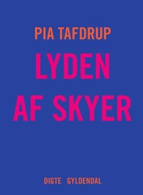 Lyden af skyer Pia Tafdrup 9788702280937