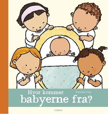 Hvor kommer babyerne fra? Pauline Oud 9788740660913