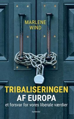 Tribaliseringen af Europa Marlene Wind 9788702287400