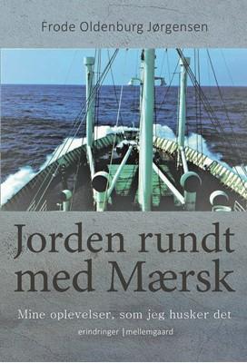 Jorden rundt med Mærsk Frode Oldenburg  Jørgensen 9788772188775