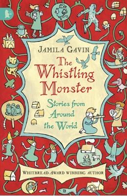The Whistling Monster: Stories from Around the World Jamila Gavin 9781406319941