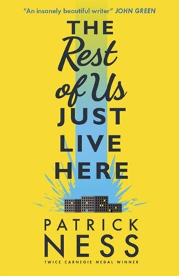 The Rest of Us Just Live Here Patrick Ness 9781406365566