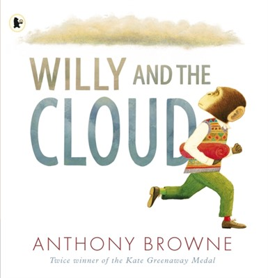 Willy and the Cloud Anthony Browne 9781406373837