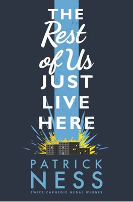 The Rest of Us Just Live Here Patrick Ness 9781406331165