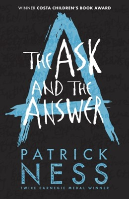 The Ask and the Answer Patrick Ness 9781406379174