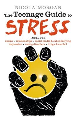 The Teenage Guide to Stress Nicola Morgan 9781406353143