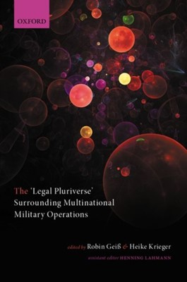 The 'Legal Pluriverse' Surrounding Multinational Military Operations  9780198842965