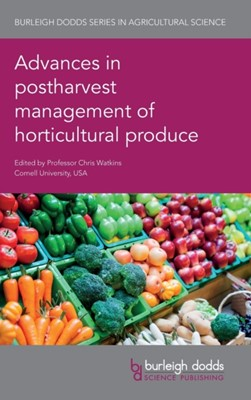 Advances in Postharvest Management of Horticultural Produce  9781786762887
