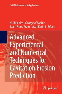 Advanced Experimental and Numerical Techniques for Cavitation Erosion Prediction  9789402405811