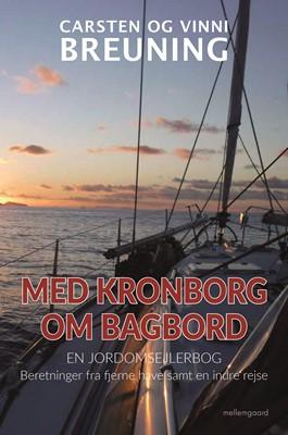 Med Kronborg om bagbord  - En jordomsejlerbog Vinni Breuning, Carsten  Breuning 9788772188881