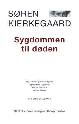 Sygdommen til døden Søren Kierkegaard, Jens Staubrand 9788792510303