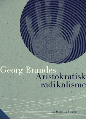 Aristokratisk radikalisme Georg Brandes 9788726077049