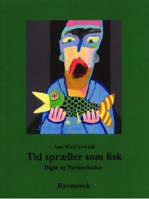 Tid spræller som fisk Ann Mari Urwald 9788793272767