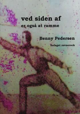 Ved siden af er også at ramme Benny Pedersen 9788793272804