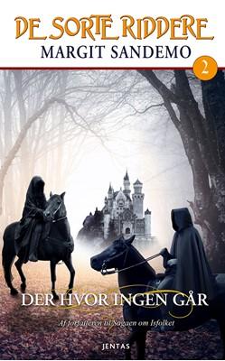 De sorte riddere 2 - Der hvor ingen går Margit Sandemo 9788771074505