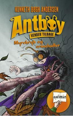 Antboy vender tilbage 1 - Myrekryb og ormehuller Kenneth Bøgh Andersen 9788763861663