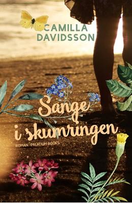 Sange i skumringen Camilla Davidsson 9788793834941