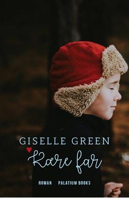 Kære far Giselle Green 9788793834798