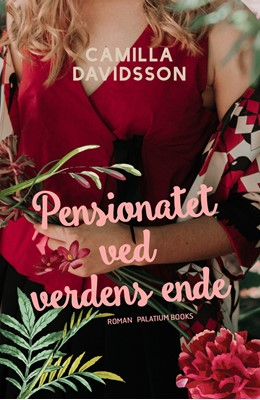 Pensionatet ved verdens ende Camilla Davidsson 9788793699755