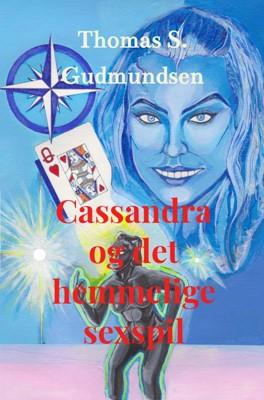 Cassandra og det hemmelige sexspil Thomas S. Gudmundsen 9788740468786