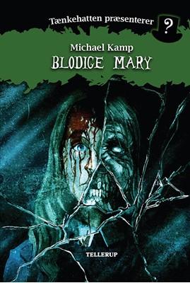 Tænkehatten præsenterer #4: Blodige Mary Michael Kamp, Benjamin Jensen 9788758837369