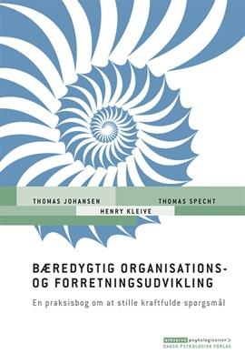 Bæredygtig organisations- og forretningsudvikling Thomas   Johansen, Thomas  Specht, Henry  Kleive 9788771587494