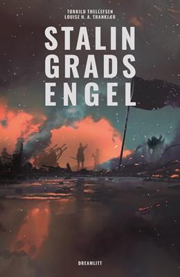 Stalingrads engel Torkild Thellefsen, Louise H. A. Trankjær 9788771715330