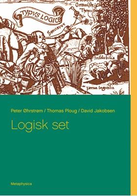 Logisk set David Jakobsen, Thomas Ploug, Peter Øhrstrøm 9788743063797