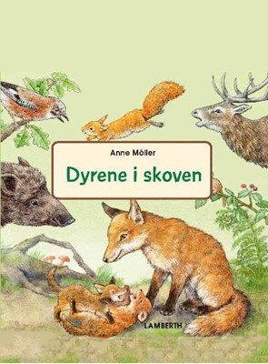 Dyrene i skoven Anne Möller 9788772248462