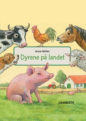 Dyrene på landet Anne Möller 9788772248479