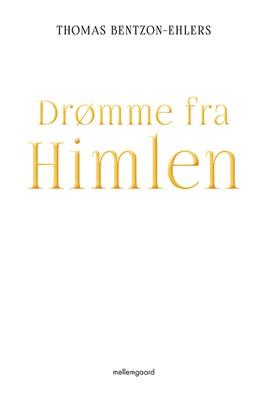 Drømme fra Himlen Thomas Bentzon-Ehlers 9788772187181