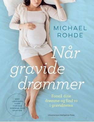 Når gravide drømmer Michael Rohde 9788797191224