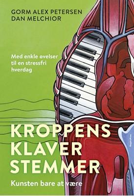 Kroppens Klaverstemmer Gorm Alex Petersen, Dan Melchior 9788770367691